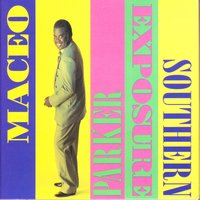 Southern Exposure — Maceo Parker, PARKER MACEO