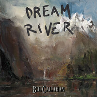 Dream River — Bill Callahan