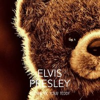 Gonna Be Your Teddy — Elvis Presley
