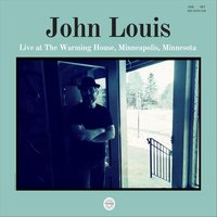 Live at The Warming House, Minneapolis, Minnesota — John Louis