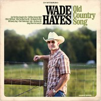 Old Country Song — WADE HAYES