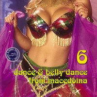 Dance & Belly Dance from Macedonia, Vol. 6 — сборник