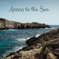 Access to the Sea — Meditation Music Zone