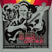 My Mind Goes High: Psychedelic Pop Nuggets From The WEA Vaults — сборник