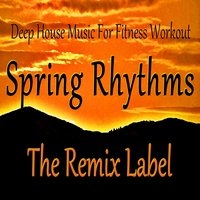 Spring Rhythms: Deep House Music for Fitness Workout — Deephouse