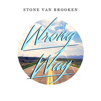 Wrong Way — Stone Van Brooken