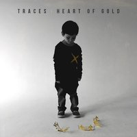 Heart of Gold — Traces