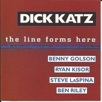 The Line Forms Here — Benny Golson, Dick Katz, Ben Riley, Ryan Kisor, Steve LaSpina