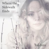 Where the Sidewalk Ends — Isadora