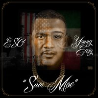 Sum Moe — E.S.G, Young Easy