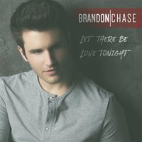 Let There Be Love Tonight - EP — Brandon Chase