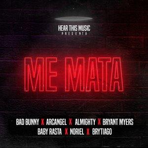 Bad Bunny, Arcangel, Mambo Kingz, DJ Luian, Almighty, Noriel - Me Mata