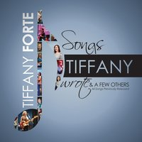 Songs Tiffany Wrote & a Few Others — Tiffany Forte