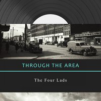 Through The Area — The Four Lads
