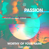 Worthy Of Your Name — Passion, Sean Curran