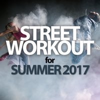 Street Workout for Summer 2017 — сборник