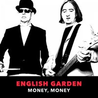 Money, Money — English Garden