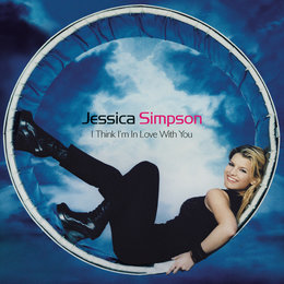 I Think I'm In Love With You - EP — Jessica Simpson