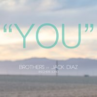 You (Skechers Song) — Brothers, Jack Diaz
