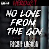 No Love from the Gov — HEROiC T, Richie Lagoon