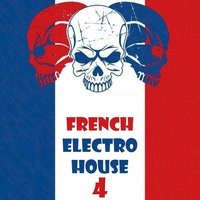French Electro House, Vol. 4 — сборник
