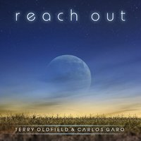 Reach Out — Terry Oldfield, Carlos Garo, Terry Oldfield & Carlos Garo, Terry Oldfield|Carlos Garo