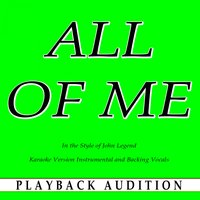 All of Me (In the Style of John Legend) — Playback Audition