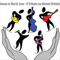 Women in World Jazz: A Tribute to Women Artists — Women in World Jazz