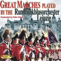 Great Marches — Rundfunkblasorchester Leipzig & Peter Feigel