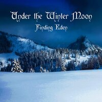 Under the Winter Moon — Finding Eden