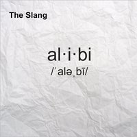 Alibi — The Slang