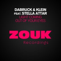 Light Coming Out Of Your Eyes — Stella Attar, Dabruck & Klein