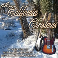 A California Christmas — Jeff Johnson and Friends