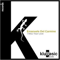 I Miss Your Love — Emanuele Del Carmine