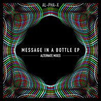 Message in a Bottle EP - Alternate Mixes — Al-pha-X