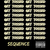 Get Tossed — Sequence