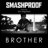 Brother — Gin Wigmore, Smashproof