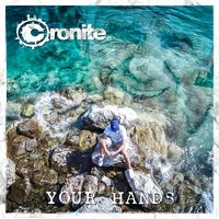 Your Hands — CRONITE