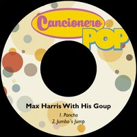 Pancho — Max Harris With His Goup