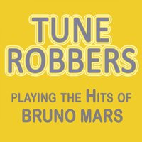 Tune Robbers Playing the Hits of Bruno Mars — Tune Robbers