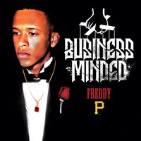 Business Minded — Freddy P