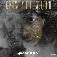 Know Your Worth — Gk Nesso