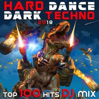 Hard Dance Dark Techno 2018 Top 100 Hits DJ Mix — сборник