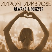 Always and Forever — Aaron Ambrose