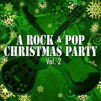 A Rock & Pop Christmas Party Vol. 2 — сборник