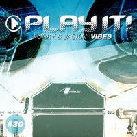 Play It! - Funky & Jackin' Vibes, Vol. 30 — сборник