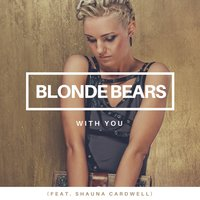With You — Shauna Cardwell, Blonde Bears