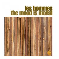 The Mood Is Modal — Les Hommes