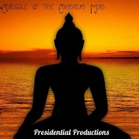 Struggle of the Conscious Mind — Presidential Productions