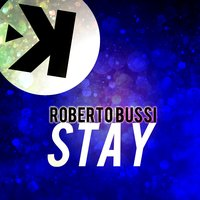 Stay — Roberto Bussi